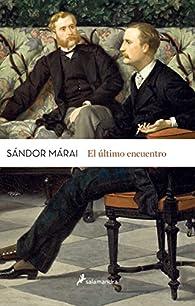 El último encuentro par Sándor Márai