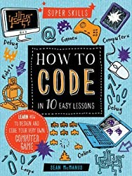 [(Super Skills: How to Code in 10 Easy Lessons)] [By (author) Sean McManus ] published on (October, 2015)