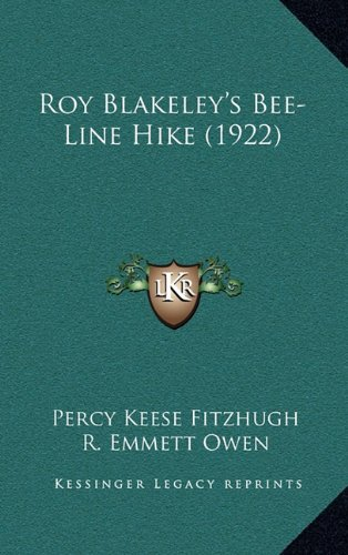 roy-blakeleys-bee-line-hike-1922