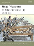 Front cover for the book Siege Weapons of the Far East (1): AD 612-1300 (New Vanguard) (v. 1) by Stephen Turnbull
