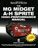 The MG Midget and Austin Healey Sprite High Performance Manual (Speedpro) (Speedpro Series)