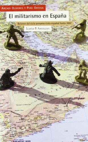 El militarismo en España: Balance del ciclo armamentista español hasta 2007 (Antrazyt)