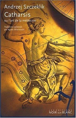 Catharsis ou l'art de la médecine par Andrzej Szczeklik