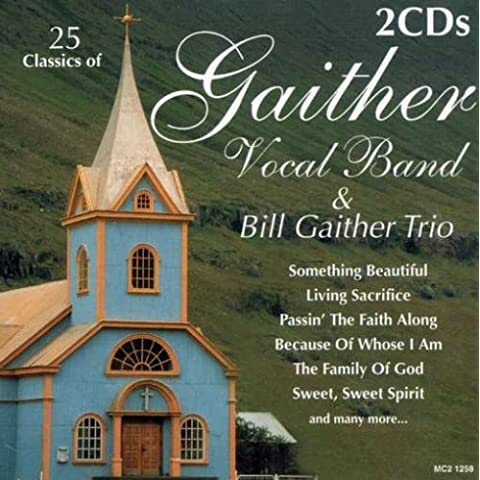 Gaither Vocal Band & Bill Gaither Trio by Gaither Vocal Band