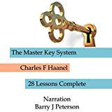 The Complete Master Key System: Now including 28 Chapters