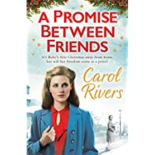 A Promise Between Friends: Will she choose love this Christmas? The perfect wartime family saga for winter 2018