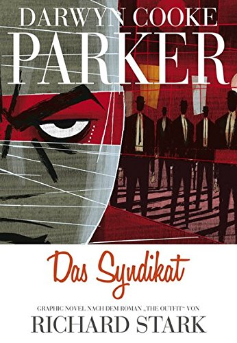"Parker: Das Syndikat: Graphic Novel nach dem Roman ""The Outfit"" von Richard Stark"