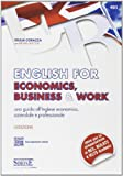 English for economics, business & work. Una guida all'inglese economico, aziendale e professionale. Con espansione online