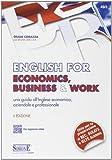 English for economics, business & work. Una guida all'inglese economico, aziendale e professionale. Con espansione online