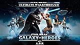 STAR WARS: Galaxy of Heroes Ultimate Walkthrough: Hacks-Cheats-All collectibles-All Mission Walkthrough-Step-By-Step Strategy Guide-Location Maps-Premium ... Strategies Book 22) (English Edition)