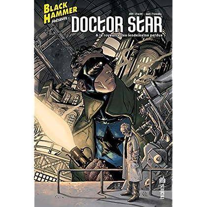 Black Hammer présente : Doctor Star & le royaume des lendemains perdus
