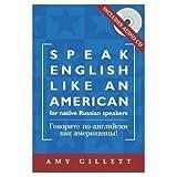 Englisch sprechen wie ein Amerikaner - Englisch-Sprachkurs für Russisch-Sprechende /Govorite po-anglijski kak amerikancy /Speak English like an ... Buch mit Audio-CD (Livre en allemand)