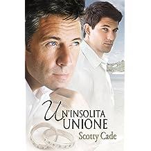 Un'insolita unione (Serie Un'insolita Vol. 2) (Italian Edition)