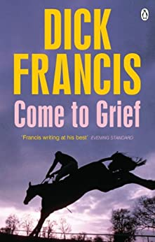 Come To Grief (Francis Thriller) by [Francis, Dick]