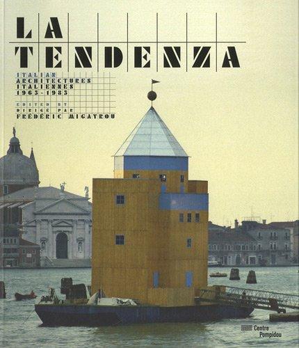 La Tendenza : Architectures italiennes 1965-1985 par Frédéric Migayrou