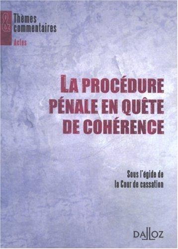 La procédure pénale en quête de cohérence : Sous l'égide de la Cour de cassation de Robert Badinter (13 juin 2007) Broché