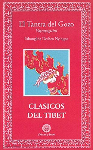 El Tantra del Gozo. Clásicos del Tíbet (CLASICOS DEL TIBET)