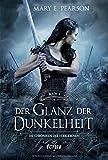 Der Glanz der Dunkelheit: Die Chroniken der Verbliebenen. Band 4 - Mary E. Pearson