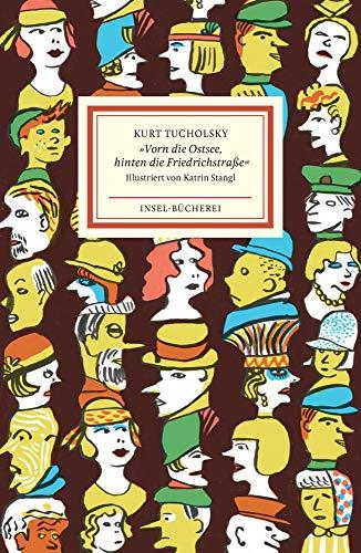 »Vorn die Ostsee, hinten die Friedrichstraße«: Ein Lesebuch (Insel-Bücherei)