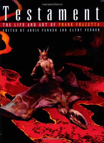Testament: A Celebration of the Life & Art of Frank Frazetta