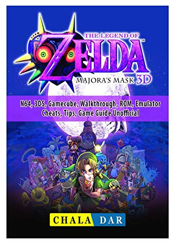 Legend of Zelda Majoras Mask, N64, 3DS, Gamecube, Walkthrough, ROM, Emulator, Cheats, Tips, Game Guide Unofficial (Cheat Gamecube)