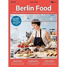 Berlin Food 2017/2018: Kochen, Essen, Genießen - mehr als 600 Adressen zum Entdecken