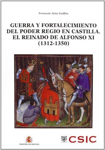 GUERRA Y FORTALECIMIENTO DEL PODER REGIO EN CASTILLA (1312-1