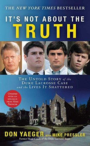 It's Not About the Truth: The Untold Story of the Duke Lacrosse Case and the Lives It Shattered (English Edition) por Don Yaeger