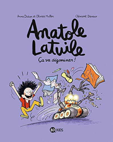 Anatole Latuile (7) : Ca va dégominer !