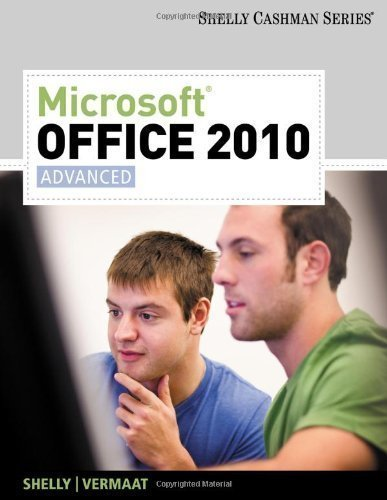 microsoft-office-2010-advanced-shelly-cashman-series-by-shelly-gary-b-vermaat-misty-e-1st-first-edit