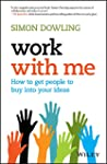Work with Me: How to get people to bu...