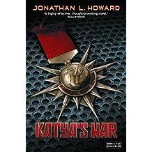 [(Katya's War)] [ By (author) Jonathan L. Howard ] [October, 2013]
