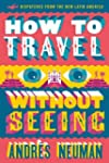 How to Travel without Seeing: Dispatc...