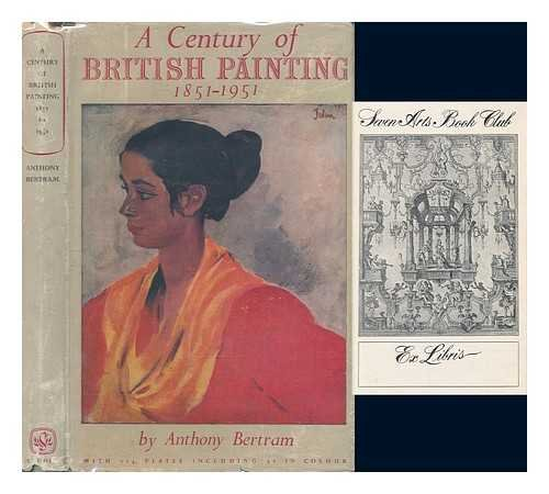 A century of British painting, 1851-1951 / by Anthony Bertram