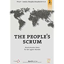The People's Scrum: Revolutionäre Ideen für den agilen Wandel