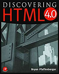 [(Discovering HTML 4)] [By (author) Bryan Pfaffenberger] published on (April, 1998)