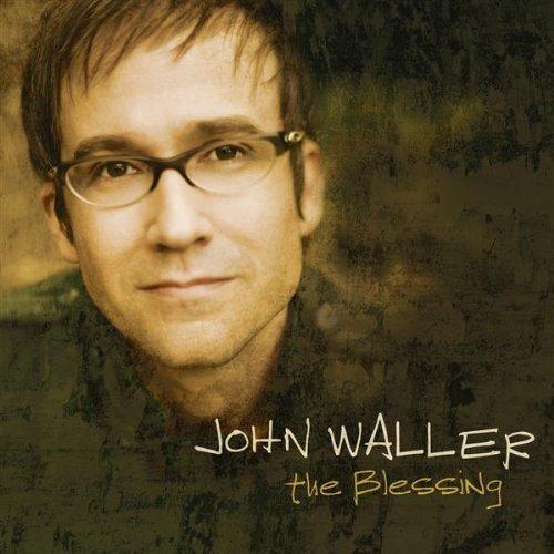 The Blessing by John Waller (2007) Audio CD (John Waller-cd)