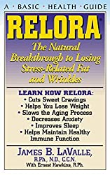 Relora: The Natural Breakthrough to Losing Stress-Related Fat and Wrinkles (Basic Health Guides) by James B Valle (2003-01-01)