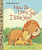 Best Golden Books Book Toddlers - How do Lions Say I Love You? Review