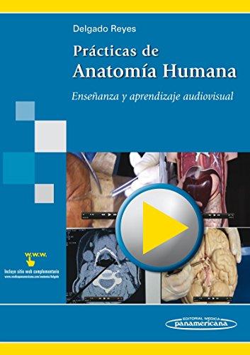 Prácticas de Anatomía Humana: Enseñanza y aprendizaje audiovisual por Delgado Reyes