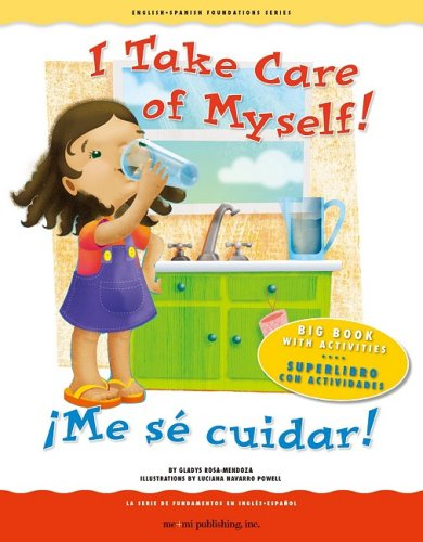 I Take Care of Myself!/Me Se Cuidar!: Big Book with Activities/Superlibro Con Actividades (English and Spanish Foundations) por Gladys Rosa-Mendoza
