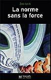 Telecharger Livres La norme sans la force L enigme de la puissance europeenne (PDF,EPUB,MOBI) gratuits en Francaise