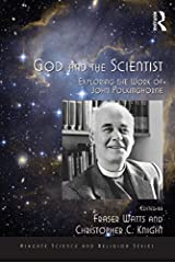 God and the Scientist: Exploring the Work of John Polkinghorne (Routledge Science and Religion Series) Kindle Edition