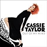 Songtexte von Cassie Taylor - Out of My Mind