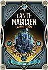 L'Anti-Magicien, tome 4 : L'Abbaye d'Ébène par  Castell