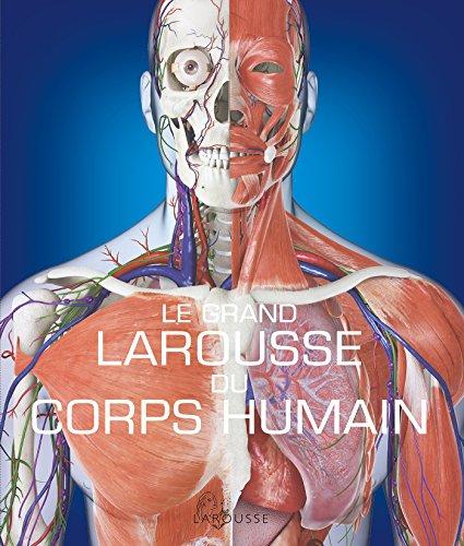 Le Grand Larousse du corps humain - Nouvelle édition par Collectif
