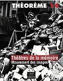 Théâtres de la mémoire - Mouvement des images