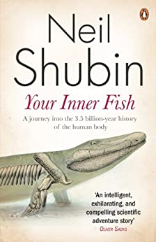 Your Inner Fish: The amazing discovery of our 375-million-year-old ancestor by [Shubin, Neil]
