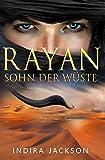 Rayan - Sohn der Wüste - Indira Jackson