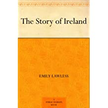 The Story of Ireland (English Edition)